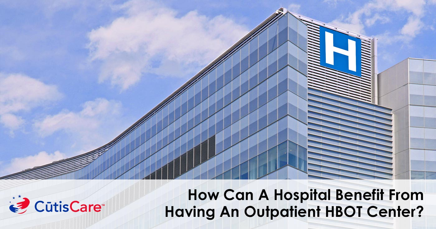 benefit from having an outpatient HBOT center