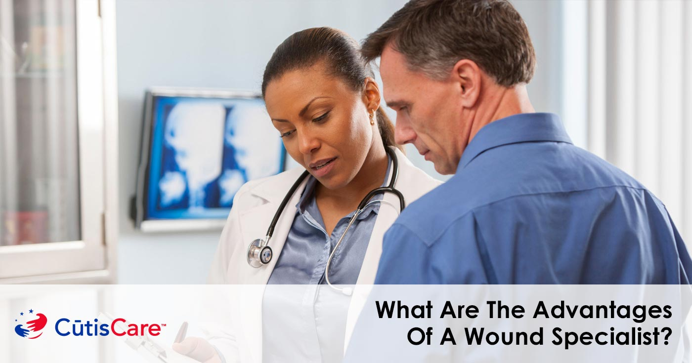 what are the advantages of a wound care specialist