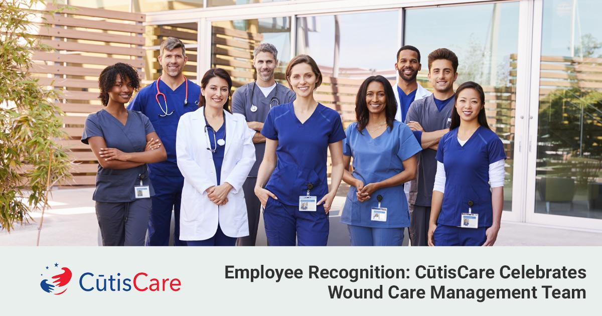 Employee-Recognition-CūtisCare-Celebrates-Wound-Care-Management-Team