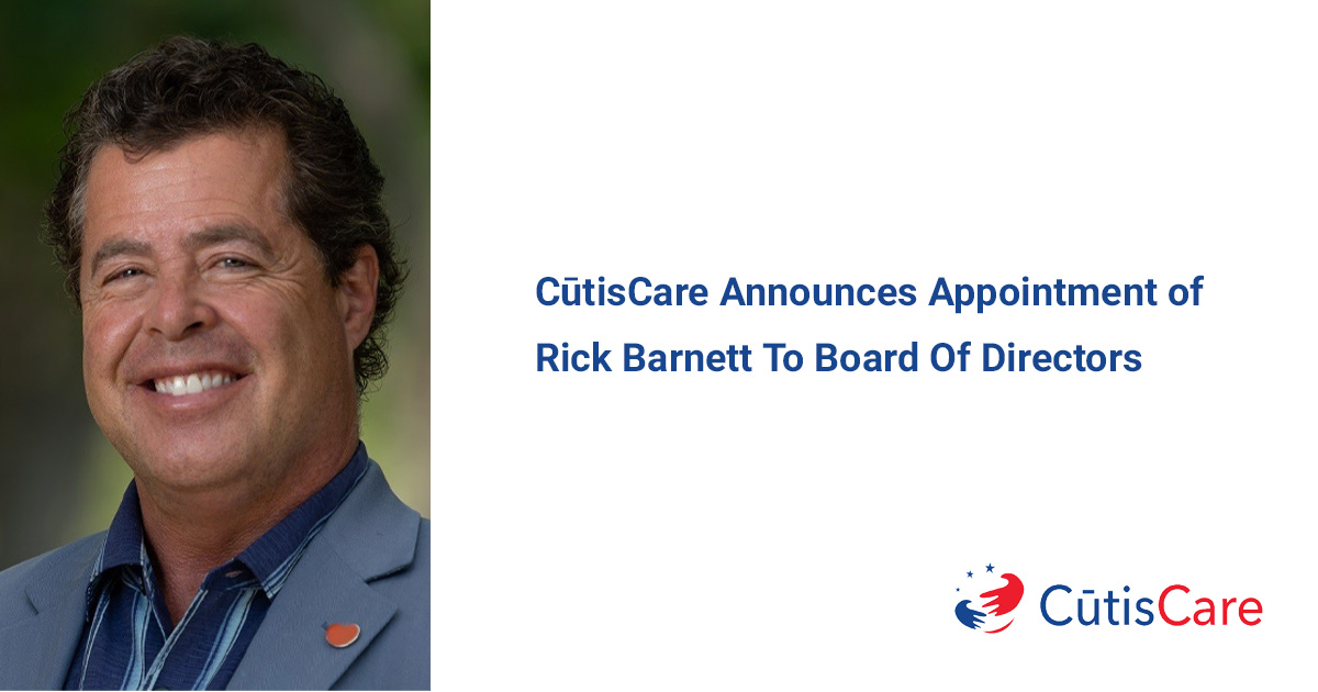CūtisCare Announces Appointment Of Rick Barnett To Board Of Directors